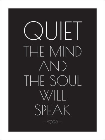 Quiet the Mind and the Soul Will Speak - Yoga 18