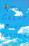 img - for The Great Blue Yonder book / textbook / text book