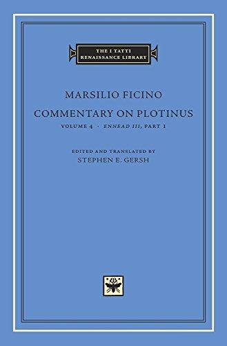 Commentary on Plotinus, Volume 4: Ennead III, Part 1 (The I Tatti Renaissance Library)