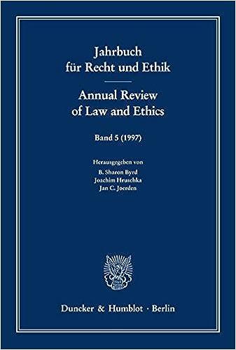 Jahrbuch fur Recht und Ethik /Annual Review of Law and Ethics: Bd. 5 (1997). Themenschwerpunkt: 200 Jahre Kants Metaphysik der Sitten /200th Anniversary of Kant's Metaphysics of Morals - Free Quickshare Download