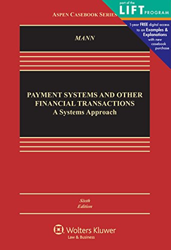 Payment Systems and Other Financial Transactions: Cases, Materials, and Problems (Aspen Casebook Series)