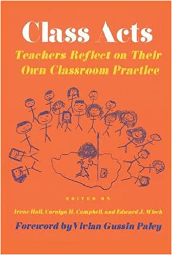 Class Acts: Teachers Reflect on Their Own Classroom Practice (HER Reprint Series)