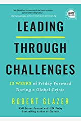 Leading Through Challenges: 13 Weeks of Friday Forward During Global Crisis (Ignite Reads) Kindle Edition