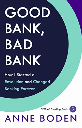 Good Bank, Bad Bank: How I Started a Revolution and Changed Banking Forever (English Edition)