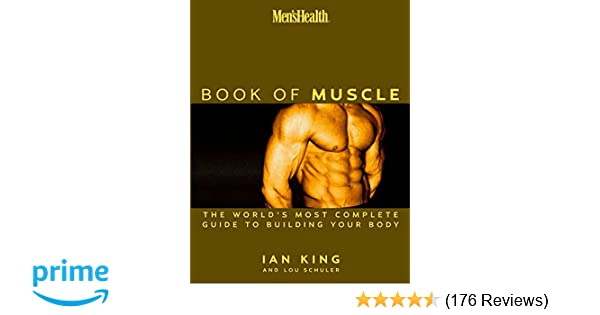 Men's Health: The Book of Muscle : The World's Most Authoritative