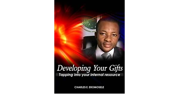 Developing Your Gifts: Tapping into Your Internal Resource