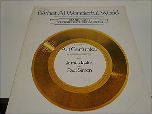 What A Wonderful World As Recorded By Art Garfunkel Organ Vocal
