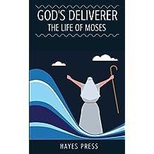 God's Deliverer:  The Life Of Moses