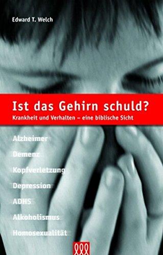 Ist das Gehirn schuld? von M. Schumacher