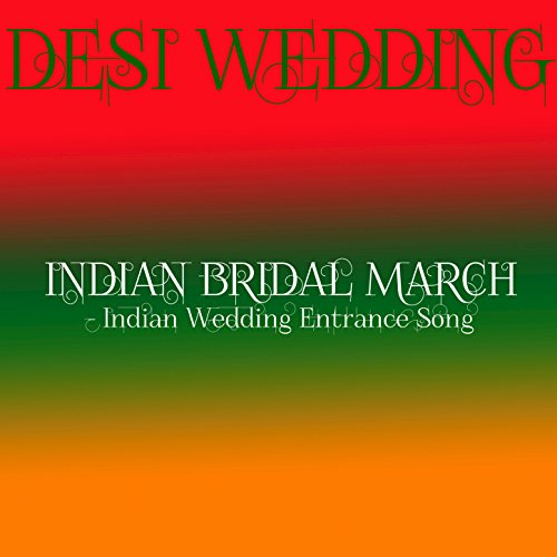 Indian Wedding Entrance Song By Desi