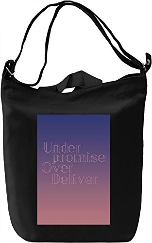 Under promise, over deliver Borsa Giornaliera Canvas Canvas Day Bag| 100% Premium Cotton Canvas| DTG Printing|