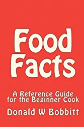 Donald W. Bobbitt: Food Facts : A Reference Guide for the New and Beginner Cook (Paperback); 2010 Edition