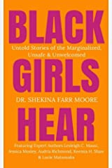 Black Girls Hear: Untold Stories of the Marginalized, Unsafe & Unwelcomed Paperback