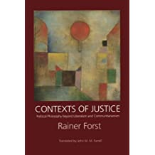 Contexts of Justice: Political Philosophy beyond Liberalism and Communitarianism