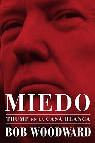 Miedo. Trump en La Casa Blanca (Spanish Edition)