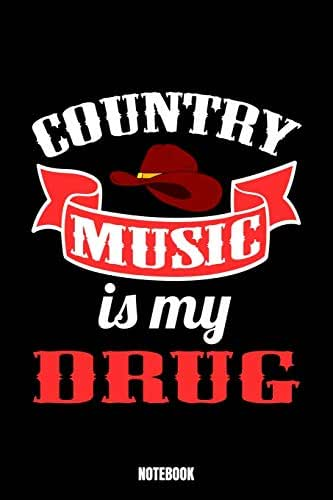 Country Music Is My Drug Notebook: Music Workout Log Book I Bodybuilding Journal for the Gym I Track your Progress, Cardio and Weight Lifting 6x9 ... made for you, your family and friends who l