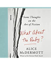 What About the Baby?: Some Thoughts on the Art of Fiction