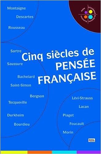 Lire Cinq siècles de pensée française pdf
