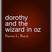 Dorothy and the Wizard in Oz Audiobook by L. Frank Baum Narrated by Claire Bronson
