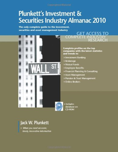 Plunkett's Investment & Securities Industry Almanac 2010: The Only Comprehensive Guide to the Investment & Securities Industry