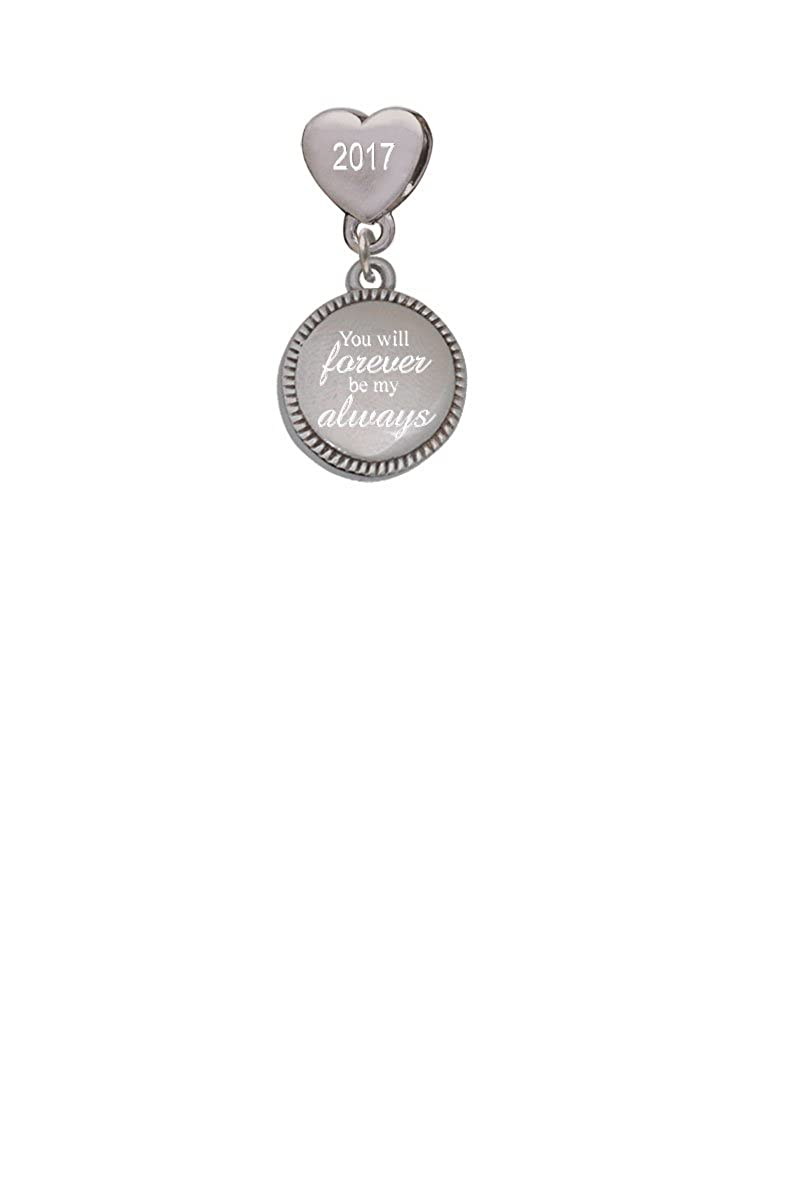 Stainless Steel Disc You will Forever be my Always Custom Year Stainless Steel Heart Bead Charm