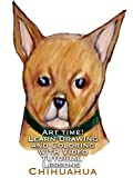 Art Time! Learn Drawing and Coloring with Video Tutorial Lessons Chihuahua
