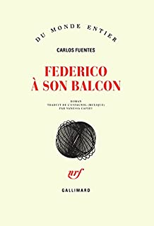 Federico à son balcon, Fuentes, Carlos