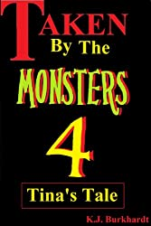 Taken by the Monsters 4: Tina's Tale