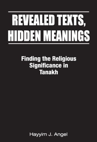 Revealed Texts, Hidden Meanings: Finding the Religious Significance in Tanakh PDF