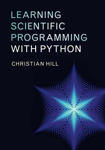 Learning Scientific Programming with Python (Essential Mathematical Methods For The Physical Sciences)