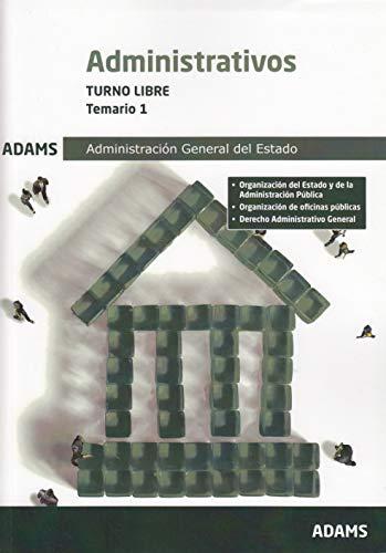Temario 1 Administrativos Administración del Estado, turno libre por Vv.Aa.