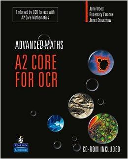 A2 Core Mathematics for OCR (OCR GCE Maths)