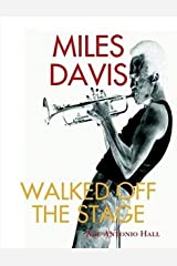 MILES DAVIS WALKED OFF THE STAGE Paperback