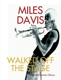 MILES DAVIS WALKED OFF THE STAGE