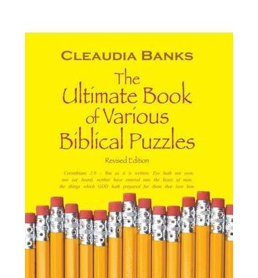 The Ultimate Book of Various Biblical Puzzles: 1 Corinthians 2:9 - But as It Is Written, Eye Hath Not Seen, Nor Ear Heard, Neither Have Entered Into T (Paperback) - Common