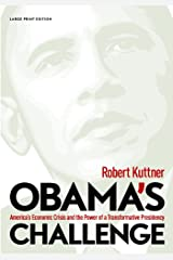 Obama's Challenge: America's Economic Crisis and the Power of a Transformative Presidency Paperback