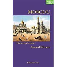 Moscou: Heureux qui comme… Armand Silvestre (Heureux qui comme... t. 21) (French Edition)