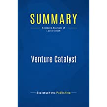 Summary: Venture Catalyst: Review and Analysis of Laurie's Book