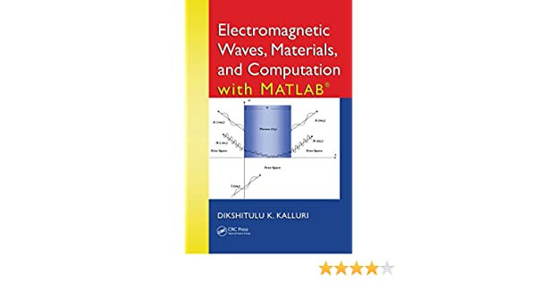 Electromagnetic Waves, Materials, and Computation with MATLAB® See more 1st  Edition