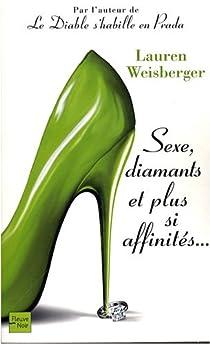 Sexe, diamants et plus si affinités... par Weisberger
