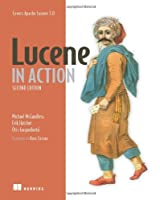 Lucene in Action, 2nd Edition: Covers Apache Lucene 3.0
