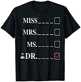 Womens Doctor Gifts For Women - Miss Mrs Ms Doctor T-shirt | Size S - 5XL