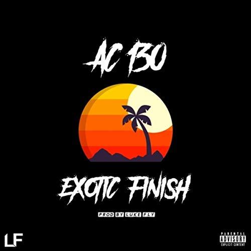 - Exotic Finish (feat. Prod.LukeFly) [Explicit]