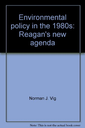Environmental policy in the 1980s: Reagan's new agenda