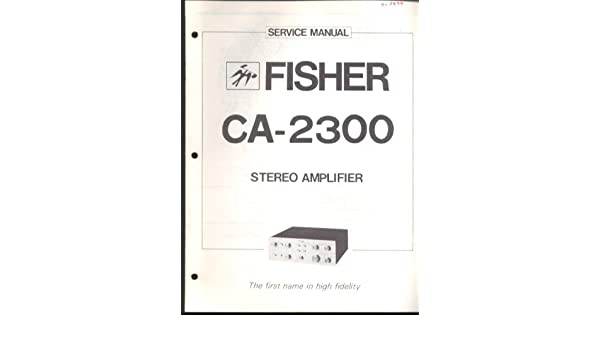 Fisher CA-2300 Stereo Amplifier Service Manual 1977 at Amazons Entertainment Collectibles Store
