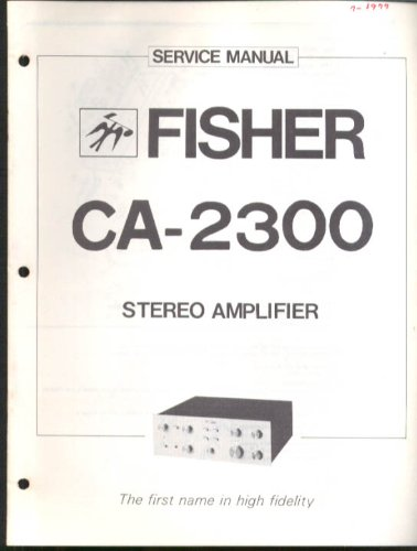Fisher CA-2300 Stereo Amplifier Service Manual 1977