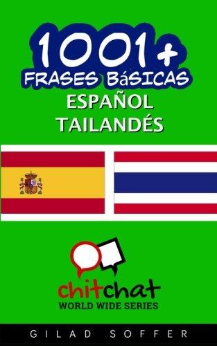 1001+ frases básicas español - tailandés Tapa blanda – 15 sep 2016 Gilad Soffer Createspace Independent Pub 1537230654 Southeast Asian Languages