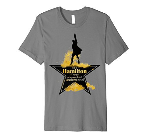 Its a Hamilton Thing Gift T-Shirt for Teenager