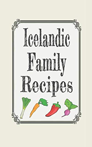 Icelandic family recipes: Blank cookbooks to write in by Wanderlust mother