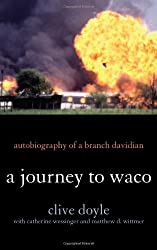 A Journey to Waco: Autobiography of a Branch Davidian